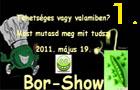 Borshow - 2011 - 1. rész